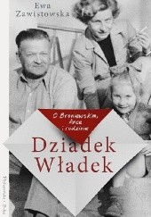 Okładka książki Dziadek Władek. O Broniewskim, Ance i rodzinie Ewa Zawistowska