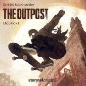 Okładka książki The Outpost Dmitry Glukhovsky