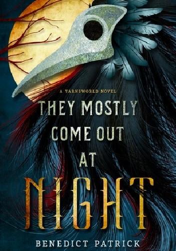 Okładka książki They Mostly Come Out at Night Benedict Patrick