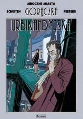 Okładka książki Mroczne Miasta - Gorączka Urbikandyjska François Schuiten,Benoît Peeters
