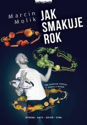 Okładka książki Jak smakuje rok 103 autorskie przepisy w zgodzie z naturą Marcin Molik