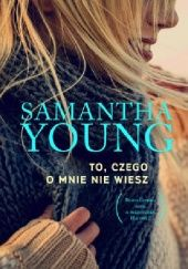 Okładka książki To, czego o mnie nie wiesz Samantha Young