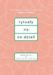 Okładka książki Rytuały na co dzień Nadia Narain,Katia Narain-Philips