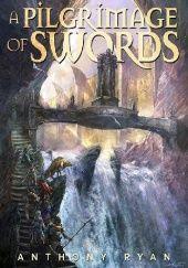 Okładka książki Pilgrimage of Swords Anthony Ryan