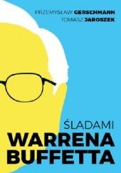 Okładka książki Śladami Warrena Buffetta Tomasz Jaroszek,Przemysław Gerschmann