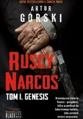 Okładka książki Ruscy Narcos, tom I. Genesis Artur Górski