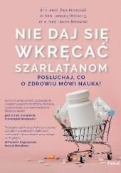 Okładka książki Nie daj się wkręcać szarlatanom Ewa Krawczyk,January Weiner,Jacek Belowski