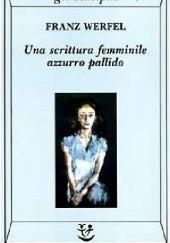 Okładka książki Una scrittura femminile azzurro pallido Franz Werfel