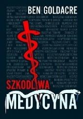 Okładka książki Szkodliwa medycyna Ben Goldacre