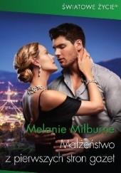 Okładka książki Małżeństwo z pierwszych stron gazet Melanie Milburne