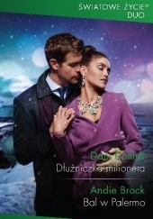 Okładka książki Dłużniczka milionera; Bal w Palermo Dani Collins,Andie Brock
