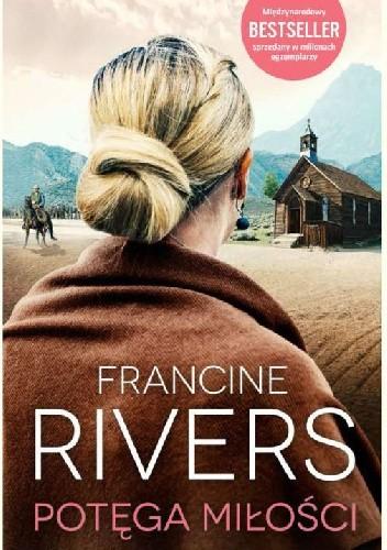 Okładka książki Potęga miłości Francine Rivers