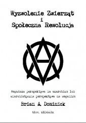 Okładka książki Wyzwolenie zwierząt i społeczna rewolucja Brian A. Dominick