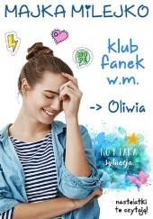 Okładka książki Klub Fanek W.M. Oliwia Majka Milejko