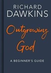Okładka książki Outgrowing God: A Beginners Guide Richard Dawkins