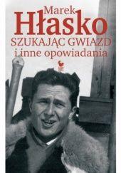 Okładka książki Szukając gwiazd i inne opowiadania Marek Hłasko