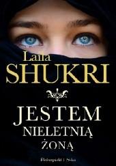 Okładka książki Jestem nieletnią żoną Laila Shukri