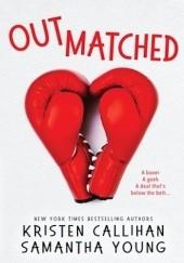 Okładka książki Outmatched Samantha Young,Kristen Callihan