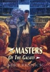 Okładka książki Masters of the Galaxy Mike Resnick