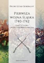 Okładka książki Pierwsza wojna śląska 1740-1742. Część I: Zajęcie Śląska i bitwa pod Małujowicami praca zbiorowa