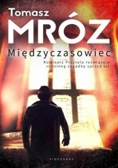 Okładka książki Międzyczasowiec Tomasz Mróz