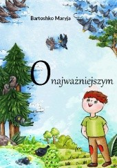 Okładka książki O najważniejszym Maryia Bartoshko