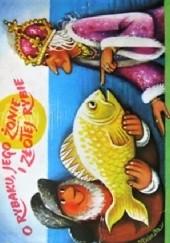 Okładka książki O rybaku, jego żonie i złotej rybie Vojtěch Kubašta