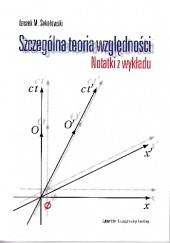 Okładka książki Szczególna teoria względności. Notatki z wykładu Leszek M. Sokołowski