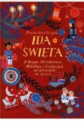 Okładka książki Idą święta! O Bożym Narodzeniu, Mikołaju i tradycjach świątecznych na świecie Monika Utnik-Strugała