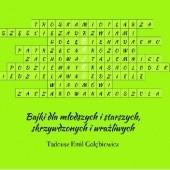 Okładka książki Bajki dla młodszych i starszych, skrzywdzonych i wrażliwych Tadeusz Emil Gołębiewicz