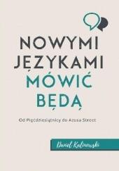 Okładka książki Nowymi Językami Mówić Będą Daniel Kalinowski