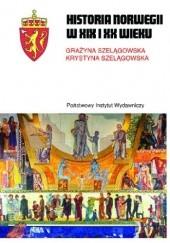 Okładka książki Historia Norwegii XIX i XX wieku Krystyna Szelągowska,Grażyna Szelągowska