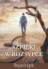 Okładka książki Szpilki w rozsypce Wojciech Łęcki