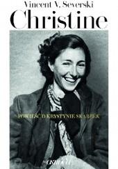 Okładka książki Christine. Powieść o Krystynie Skarbek Vincent V. Severski