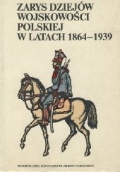 Okładka książki Zarys dziejów wojskowości polskiej w latach 1864-1939 Piotr Stawecki,Mieczysław Cieplewicz
