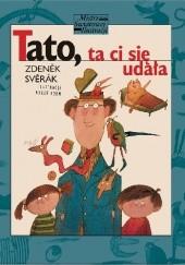 Okładka książki Tato, ta ci się udała Zdeněk Svěrák,Adolf Born