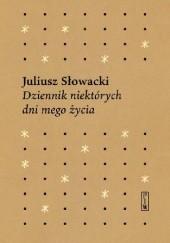 Okładka książki Dziennik niektórych dni mego życia Juliusz Słowacki