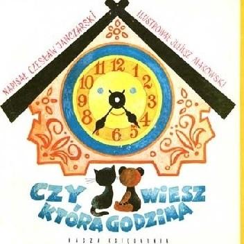Okładka książki Czy wiesz, która jest godzina? Czesław Janczarski
