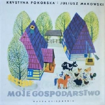 Okładka książki Moje gospodarstwo Krystyna Pokorska