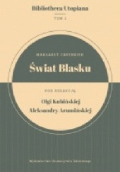 Okładka książki Świat Blasku Olga Kubińska,Margaret Cavendish,Aleksandra Arumińska