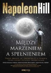 Okładka książki Między marzeniem a spełnieniem Napoleon Hill