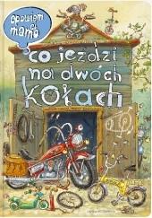 Okładka książki Opowiem ci, mamo, co jeździ na dwóch kołach Marcin Brykczyński,Artur Nowicki