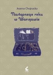 Okładka książki Następnego roku w Warszawie Joanna Chojnacka