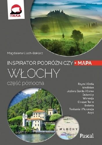 Okładka książki Włochy. Część północna. Inspirator podróżniczy Magdalena Ciach-Baklarz