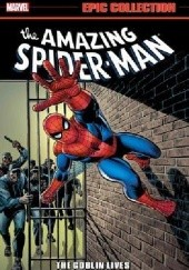 Okładka książki Amazing Spider-Man- Epic Collection- The Goblin Lives John Romita Sr., Stan Lee
