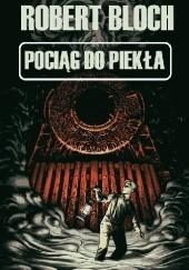 Okładka książki Pociąg do piekła Robert Bloch