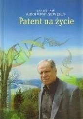 Okładka książki Patent na życie Jarosław Abramow-Newerly