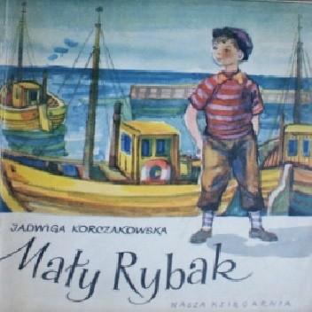 Okładka książki Mały rybak Jadwiga Korczakowska