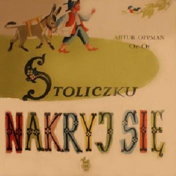 Okładka książki Stoliczku, nakryj się Artur Oppman