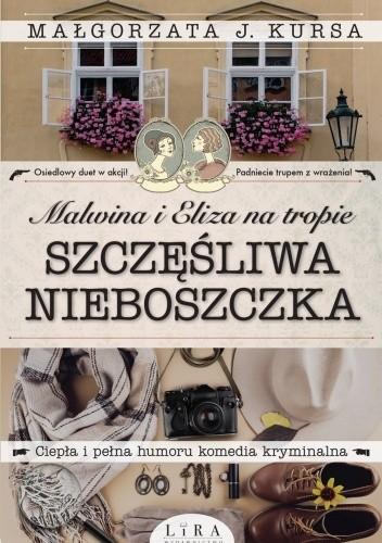Okładka książki Szczęśliwa nieboszczka Małgorzata J. Kursa